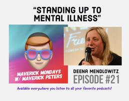 Standing Up To Mental Illness W/ Deena Mendlowitz - EP. 21