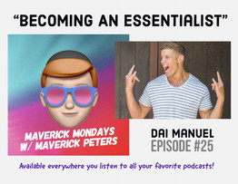Becoming An Essentialist W/ Dai Manuel - EP. 25