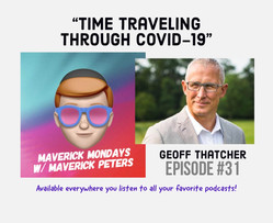 Time Traveling Through COVID-19 W/ Geoff Thatcher