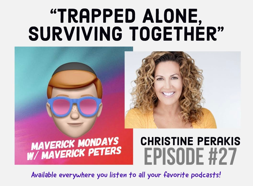 Trapped Alone, Surviving Together W/ Christine Perakis - EP. 27