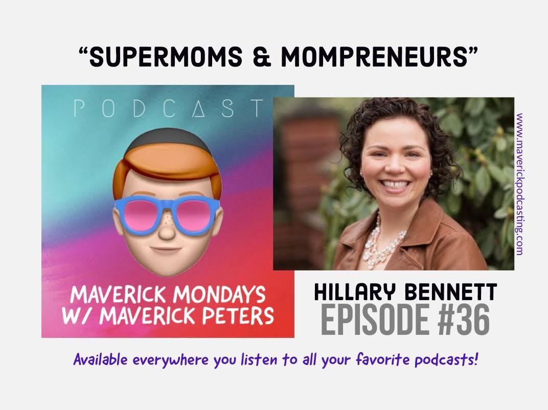 Supermoms & Mompreneurs W/ Hillary Bennett- EP. 36