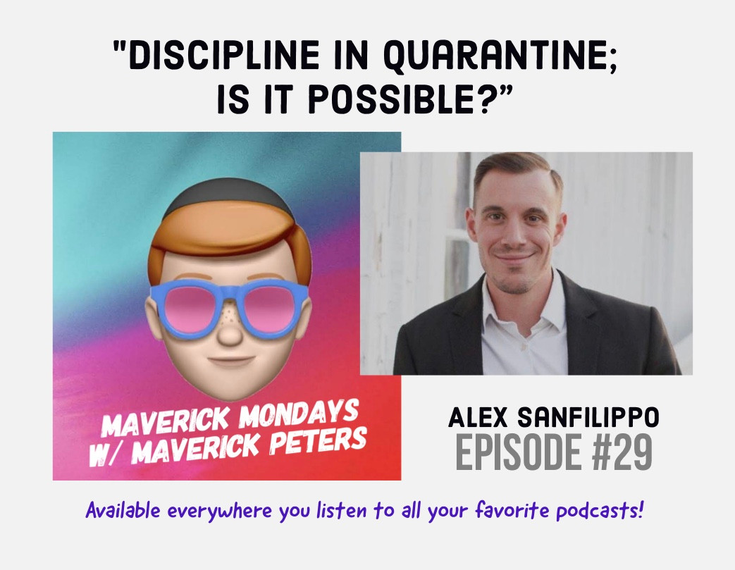 Discipline In Quarantine; Is It Possible? W/ Alex Sanfilippo - EP. 29