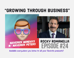 Growing Through Business W/ Rocky Romanella - EP. 24