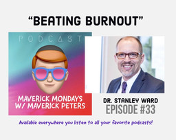 Beating Burnout W/ Dr. Stanley Ward