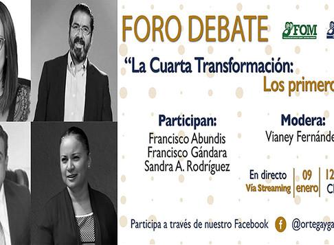 """Foro Debate """"La Cuarta Transformación: Los primeros días"""""""