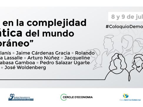 """Coloquio: """"México en la complejidad democrática del mundo contemporáneo"""""""