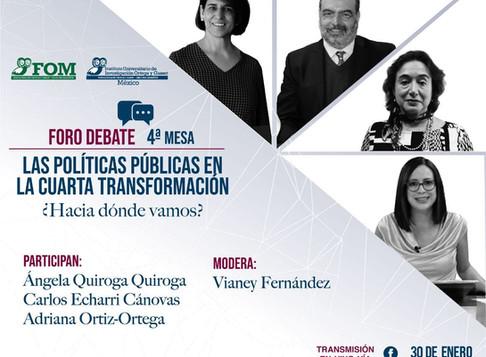 Foro Debate Mesa 4 Las Políticas Públicas en la Cuarta Transformación ¿Hacia dónde vamos?