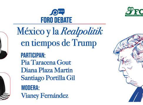 """Foro debate: """"México y la Realpolitik en los tiempos de Trump"""""""