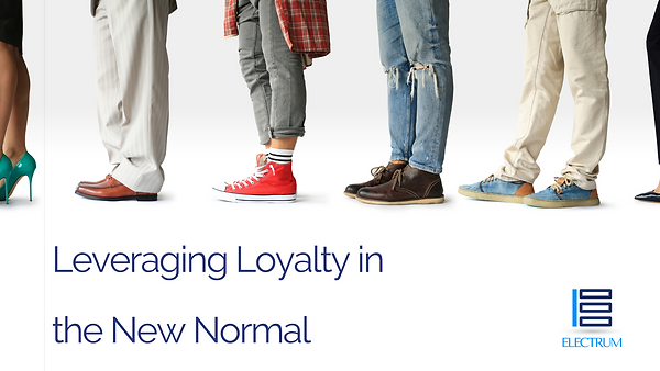 Leveraging Loyalty in the New Normal - W