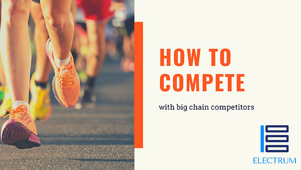 Electrum- How To Compete With Big Chains
