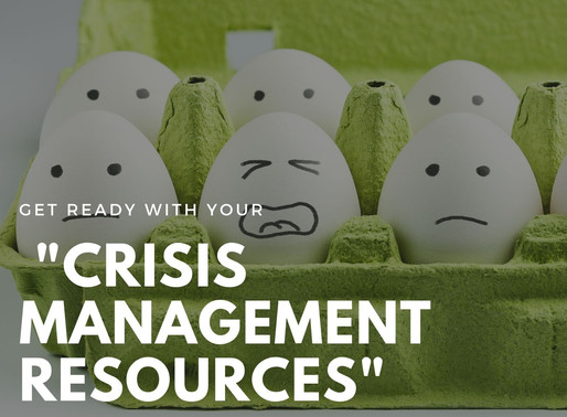 "Get Ready Your ""Crisis Management Resources"" esp. during this period!"