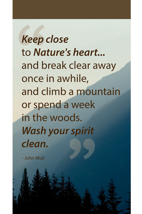 Keep close to nature's heart