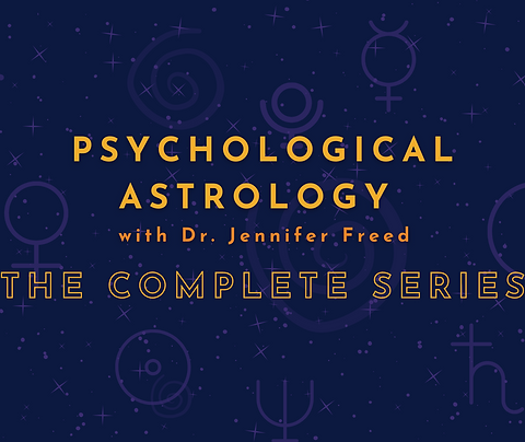 Psychological Astrology with Dr. Jennifer Freed - Complete Series