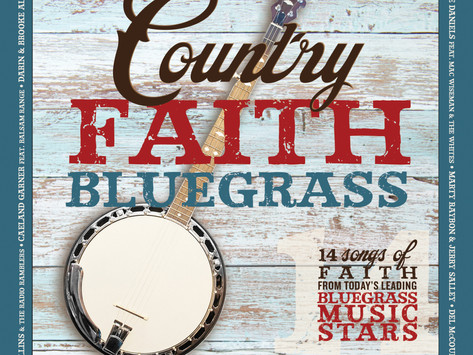 'Country Faith Bluegrass' Available Now via Billy Blue Records & 'Country Faith'