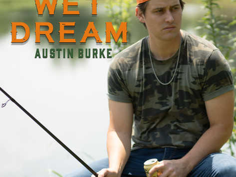 """Available Now: Austin Burke's Witty Double Entendre Tune """"Wet Dream"""""""