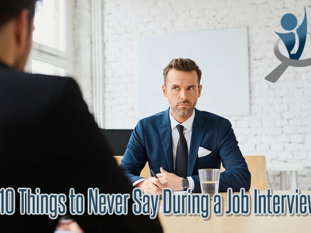 10 Things to Never Say During a Job Interview