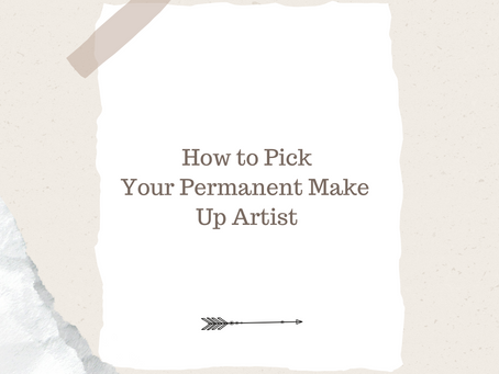 How to Pick Your Permanent Makeup Artist