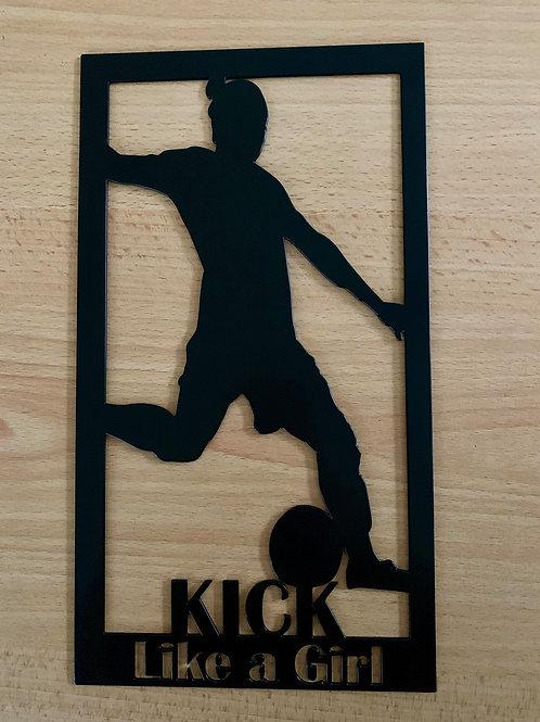 Kick Like a Girl Plaque