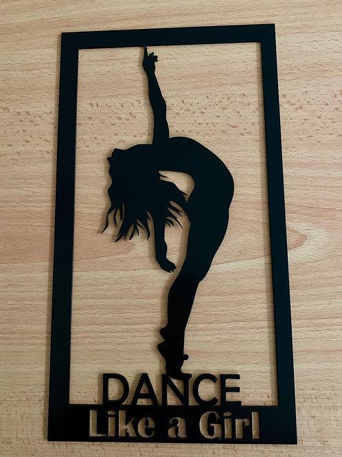 Dance Like a Girl Plaque