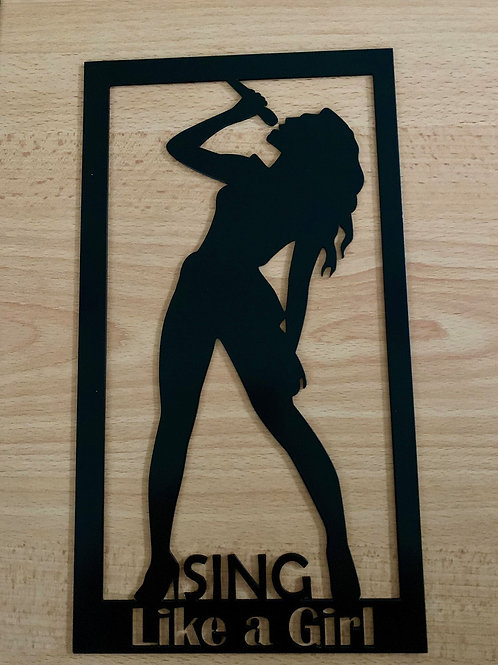 Sing Like a Girl Plaque
