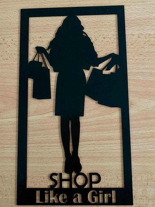 Shop Like a Girl Plaque