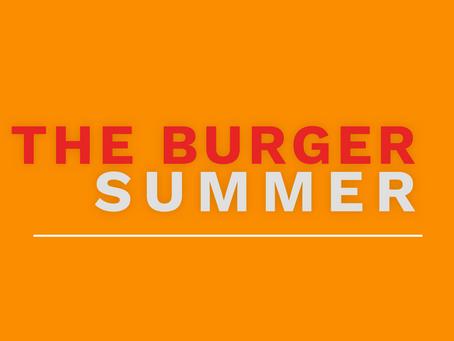 The Burger Summer