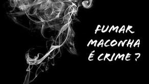 Fumar maconha é crime ?