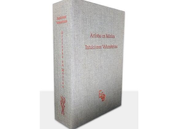"""Colección Artístas en México """"Intuiciones Volumétricas"""" edición de lujo"""
