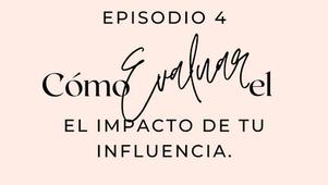 🎧 Preguntas poderosas para evaluar el impacto de nuestra influencia.