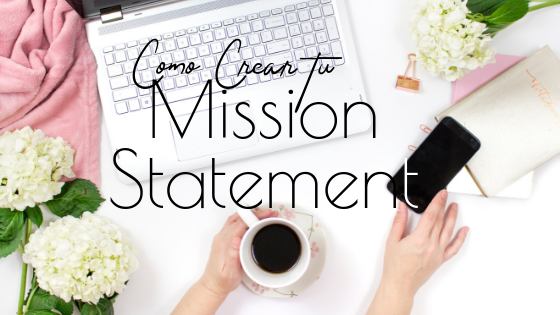 "🎧 Cómo crear tu ""Mission Statement""."