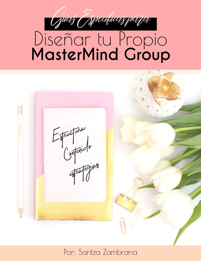 Diseña tu propio mastermind group teniendo en cuenta las estrategias y los elementos esenciales de influencia y alto impacto.