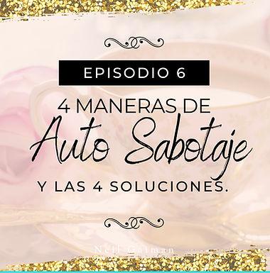 🎧 4 Soluciones a las Cuatro Maneras más Comunes de Auto-Sabotaje.
