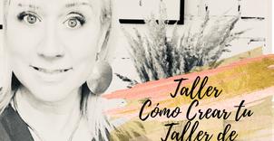 Taller: Cómo crear tu taller de alto impacto.(¡en Ponce!)