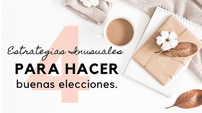 🎧 4 maneras inusuales para hacer buenas elecciones.