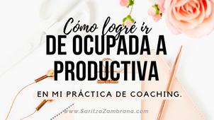 🎧 Cómo logré ir de ocupada a productiva en mi práctica de coaching.