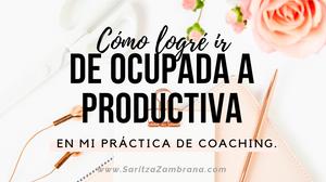 Liderazgo Transformacional + Coaching Tips | Cómo ir de ocupados a inntencionales integrando 6 hábitos efectivos, simples y logrables en nuestra agenda diaria.