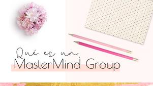 ¿Qué es un Mastermind group?