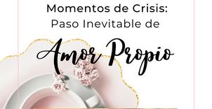 Espiritualidad en tiempo de crisis: Paso Inevitable de Amor Propio.