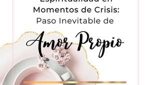 🎧 Espiritualidad en tiempo de crisis: Paso Inevitable de Amor Propio.