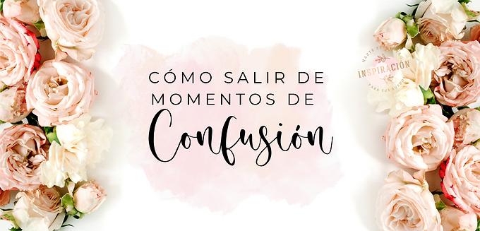 🎧Cómo manejar tus momentos de confusión.