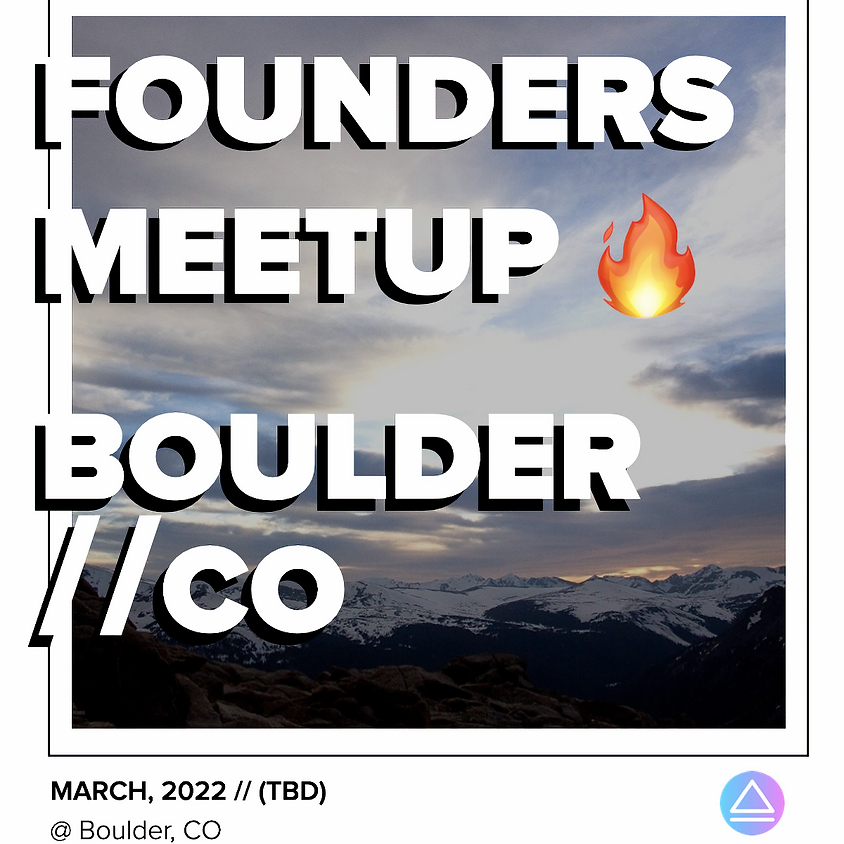 Founders Meetup // Boulder, CO