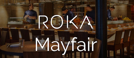 Roka , Mayfair London