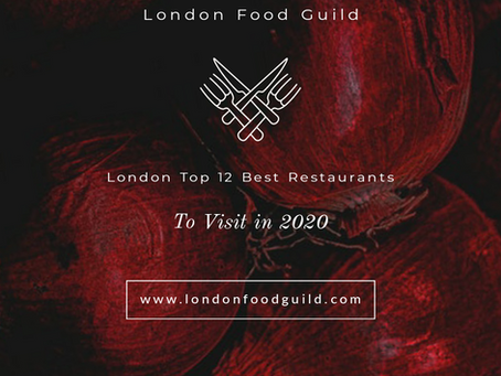 12 Best Restaurants in London 2020 | London Food Guild