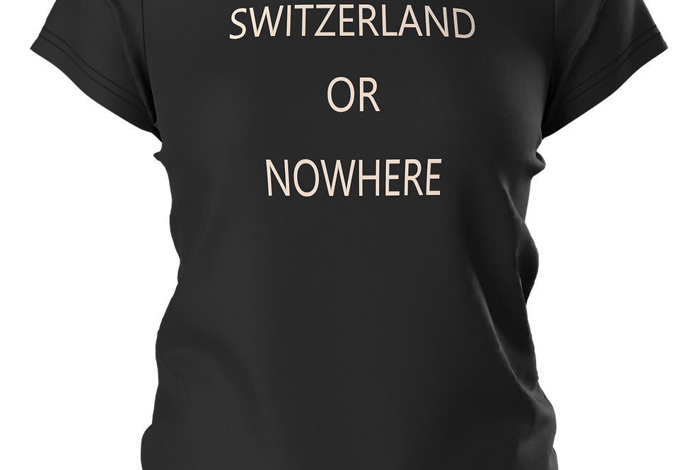 T-SHIRT SWITZERLAND OR NOWHERE