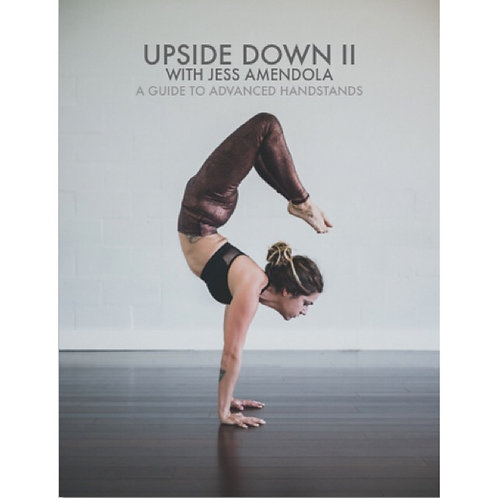Upside Down II - A Guide to Advanced Handstands