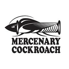 - MERCENARY COCKROACH -