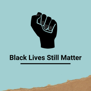 Black lives still matter.