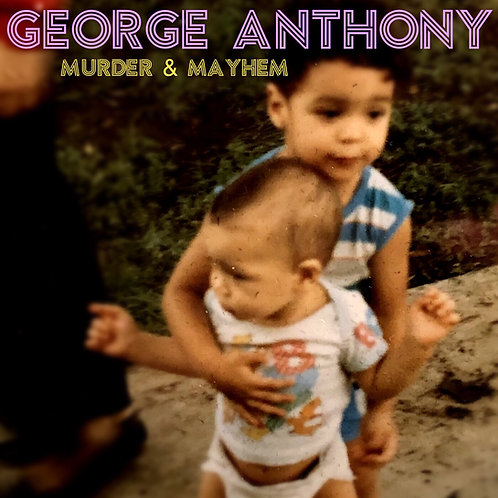 Murder & Mayhem by George Anthony