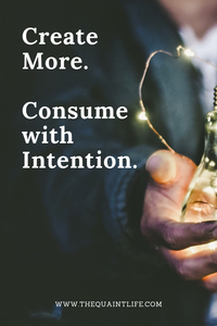 Create More. Consume with Intention.