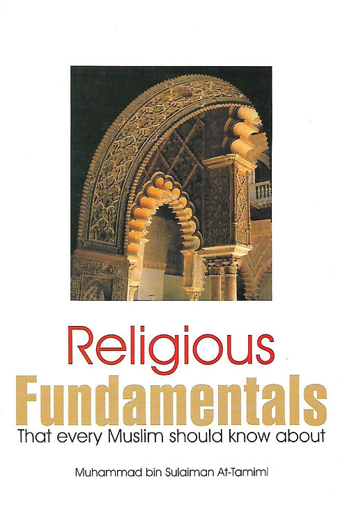 Religious Fundamentals That every Muslim should know about